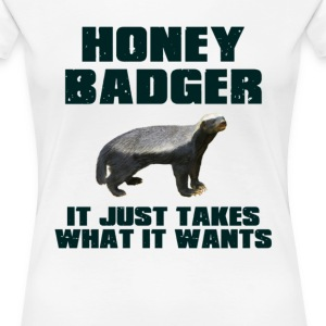 Honey Badger It Just Takes What It Wants T-Shirts - Women's Premium T-Shirt