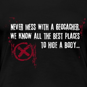 Geocaching - never mess... - Frauen Premium T-Shirt