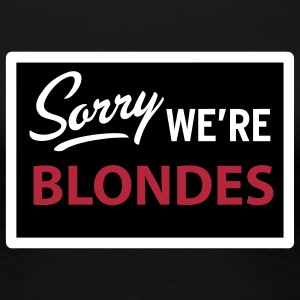 sorry we are blondes T-shirts - T-shirt Premium Femme