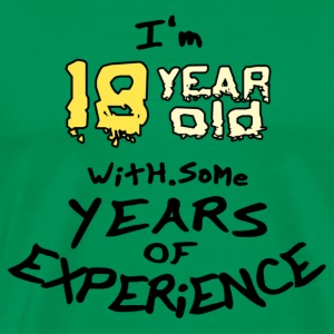 18 Year Old Experience - T-shirt Premium Homme