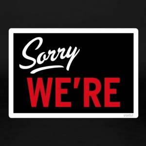 Sorry We Are T-Shirts - Frauen Premium T-Shirt