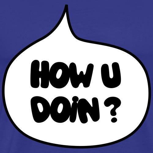 HOW U DOIN?