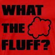 Design ~ What the FLUFF - Male