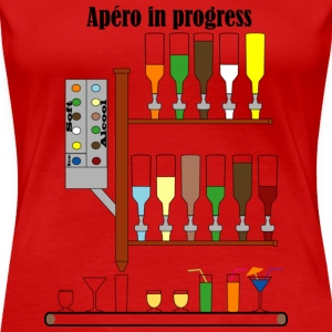 apéro in progress - T-shirt Premium Femme