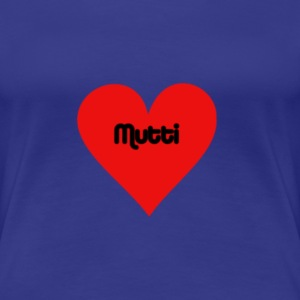 Mutti T-Shirts - Frauen Premium T-Shirt