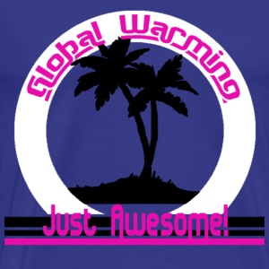 Global Warming just awesome! Global Warming T-shirts - Mannen Premium T-shirt