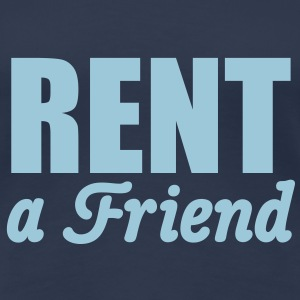 Rent a Friend | for rent T-Shirts - Vrouwen Premium T-shirt
