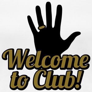 Welcome to Club | right Hand | rechte Hand T-Shirts - Women's Premium T-Shirt