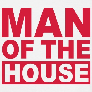 MAN OF THE HOUSE FUN T-Shirt RK - Men's T-Shirt