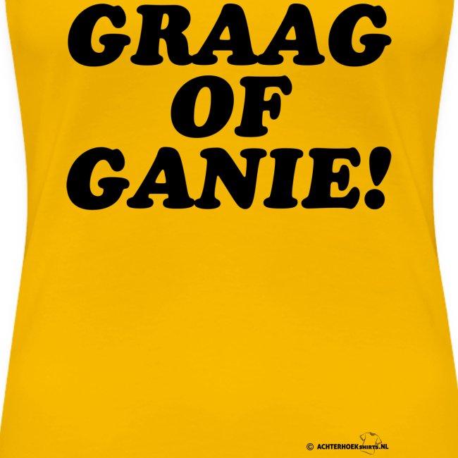 Graag of Ganie! (zwarte opdruk)