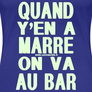 quand y'en a marre on va au bar rouge T-shirts - T-shirt Premium Femme