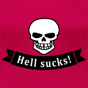 hell sucks T-Shirts - Frauen Premium T-Shirt