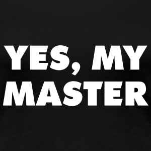 yes_my_master_quotation_1c T-Shirts - Frauen Premium T-Shirt