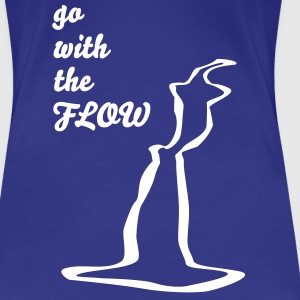 go with the FLOW - Frauen Premium T-Shirt