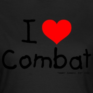 I Love Combat T-Shirts - Women's T-Shirt