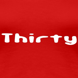 thirty T-Shirts - Frauen Premium T-Shirt
