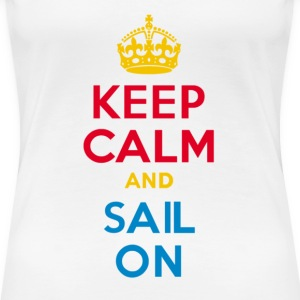 Keep Calm and Sail On - Women's Premium T-Shirt