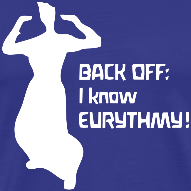 BACK OFF: I know EURYTHMY! Shirt