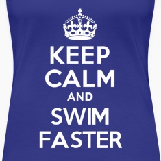 Keep Calm and Swim Faster