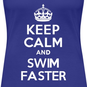Keep Calm and Swim Faster - Women's Premium T-Shirt