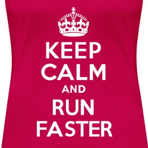 Keep Calm and Run Faster - Women's Premium T-Shirt