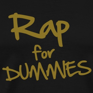 Rap for Dummies T-Shirts - Men's Premium T-Shirt