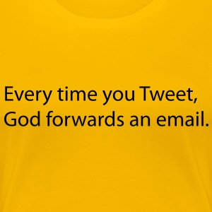 Every time you tweet, Gods forwards an email. T-skjorter - Premium T-skjorte for kvinner