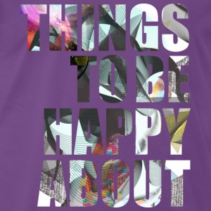 things to be happy about - Männer Premium T-Shirt