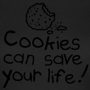 Cookies can save your life Camisetas - Camiseta mujer