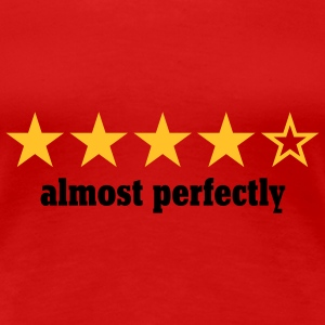 almost perfectly | perfect | stars | rating T-Shirts - Frauen Premium T-Shirt
