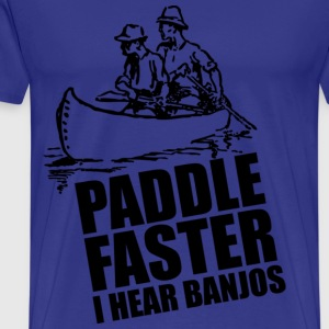 Paddle faster, I hear banjos T-shirts - Mannen Premium T-shirt