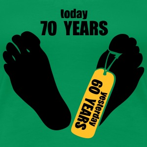 today 70 years yesterday 60 years Tee shirts - T-shirt Premium Femme