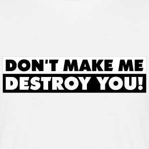 destroy_you_quotation_2c T-shirts - Mannen T-shirt