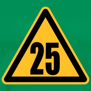 Warning 25 | Achtung 25 T-Shirts - Men's Premium T-Shirt