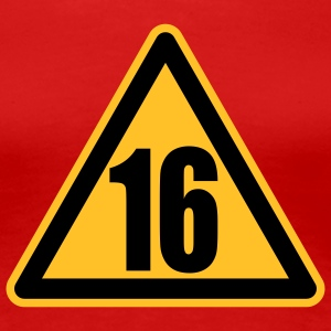Warning 16 | Achtung 16 T-Shirts - Premium T-skjorte for kvinner