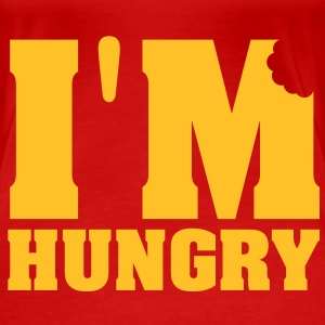 I'M HUNGRY !!! - Premium T-skjorte for kvinner