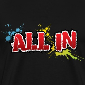 All in, graffiti - Camiseta premium hombre