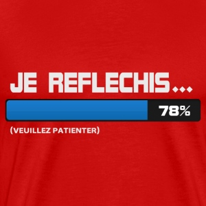 Je reflechis patientez, please wait - T-shirt Premium Homme