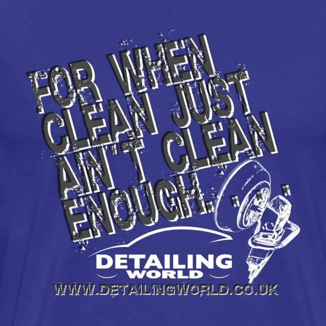 Detailing World 'Just Ain't Clean Enough' T-Shirt