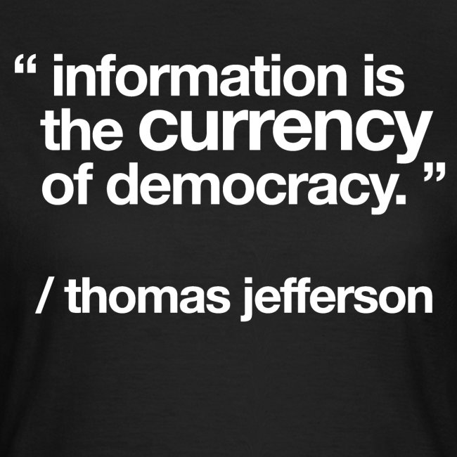 "women's/ ""information is the currency of democracy"""