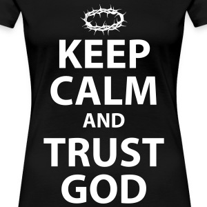 Keep Calm and Trust God - Womens White Text - Women's Premium T-Shirt
