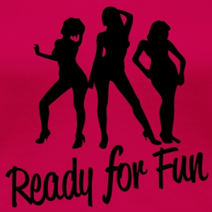 ready_for_fun_2 T-Shirts - Frauen Premium T-Shirt