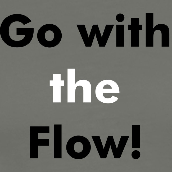 Go with the Flow!