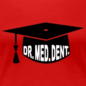 Graduation Party - PhD - Gift - Dr. med. dent. T-Shirts - Women's Premium T-Shirt