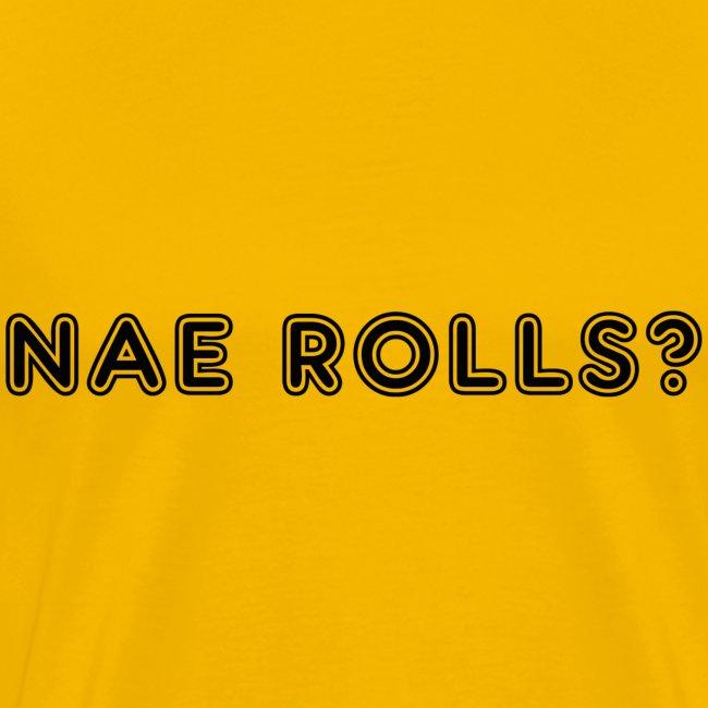 Nae Rolls?