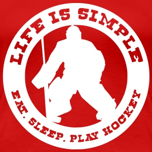 Life is Simple, Eat Sleep Play Hockey (goalie) T-Shirts - Women's Premium T-Shirt