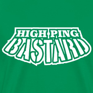 High Ping Bastard - Games eSport T-Shirts - Men's Premium T-Shirt