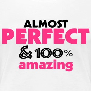 perfect and amazing (2c) T-Shirts - Frauen Premium T-Shirt