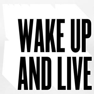 wake up and live Camisetas - Camiseta premium mujer