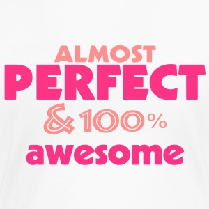 almost perfect and awesome (2c) T-Shirts - Women's Premium T-Shirt